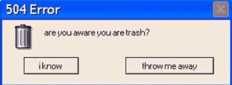 are you aware you are trash